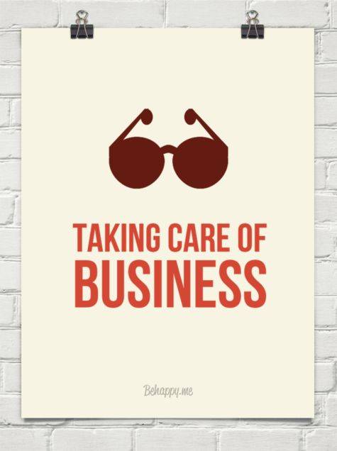 Taking Care Of Business Quotes. QuotesGram
