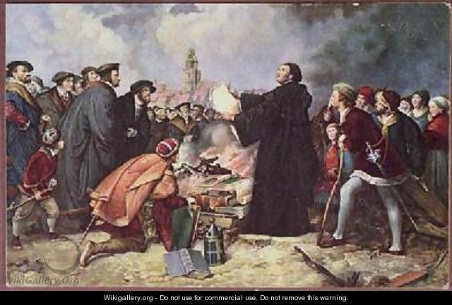 Martin Luther 1483-1546 Burning the Papal Bull of Excommunication against him (Dec. 10, 1520), by  Karl Friedrich Lessing