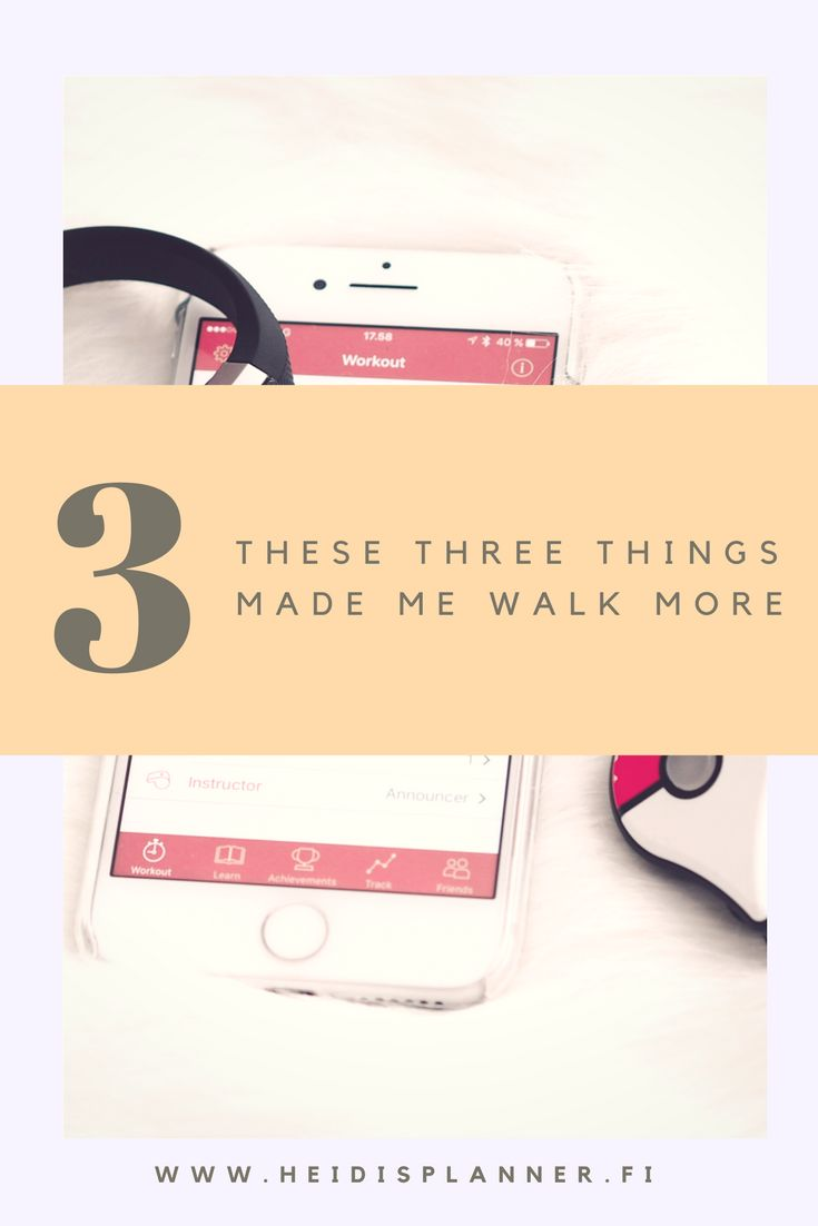 These 3 things made me walk more