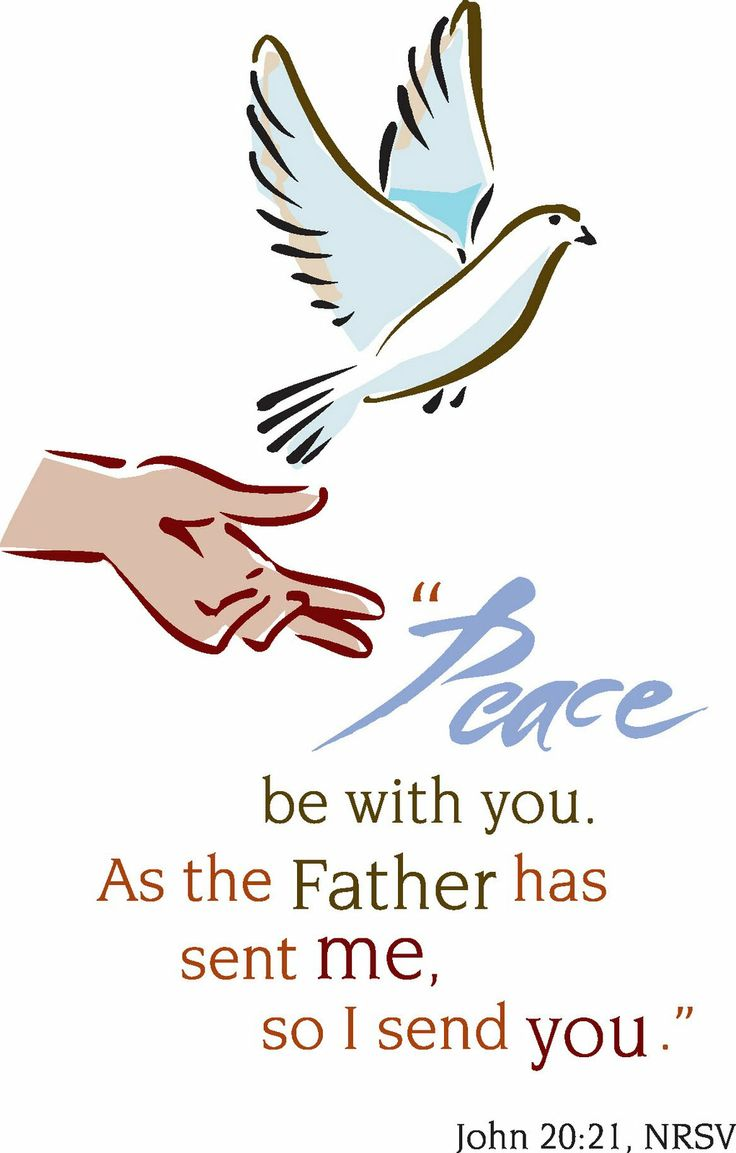 """Peace be with you! As the Father has sent me, I am sending you.""-Jesus (John 20:21)"