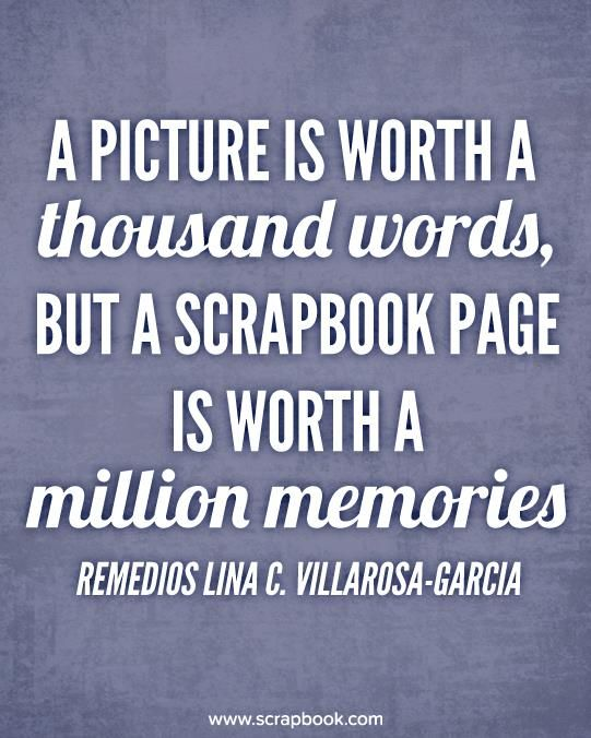 """""""A picture is worth a thousand words, but a scrapbook page is worth a million memories."""" ~ Preserve your family memories for generations to come...make a heritage scrapbook!"""