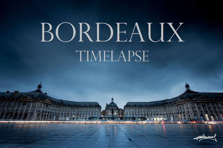 BORDEAUX TIMELAPSE - La réalité n'existe pas
