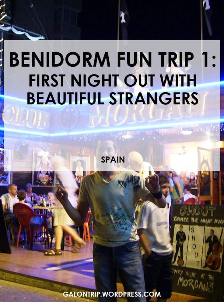 Benidorm is not only famous for fantastic weather and breeze, but also fantastic and lovely strangers when the night life begins!