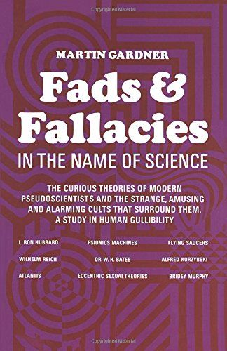 fads and fallacies in the name of science popular science a book by martin gardner
