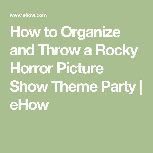 How to Organize and Throw a Rocky Horror Picture Show Theme Party   eHow