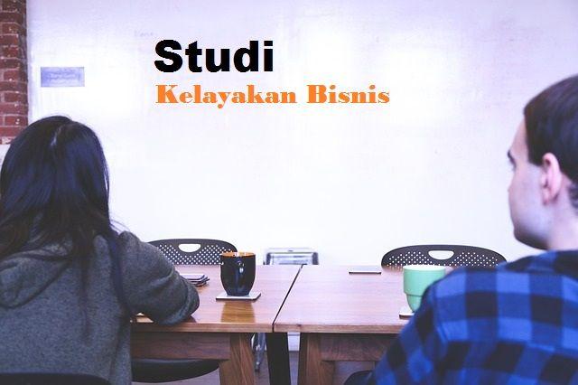 Ilustrasi   Studi kelayakan bisnis adalah penelitian yang menyangkut berbagai aspek baik itu dari aspek hukum, sosial ekonomi serta buday...