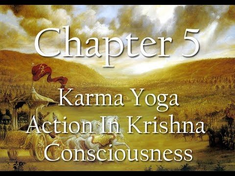 Bhagavad Gita Chapter 5 | Karma Yoga : Action In Krishna Consciousness