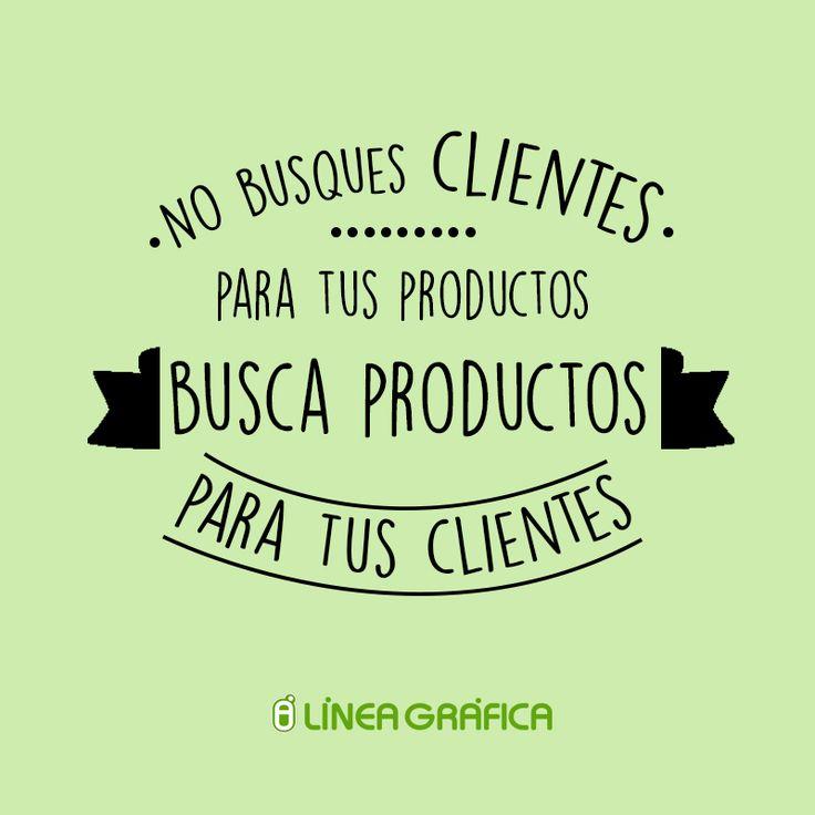 """No busques clientes para tus productos, busca productos para tus clientes"" #ecommerce #frases"