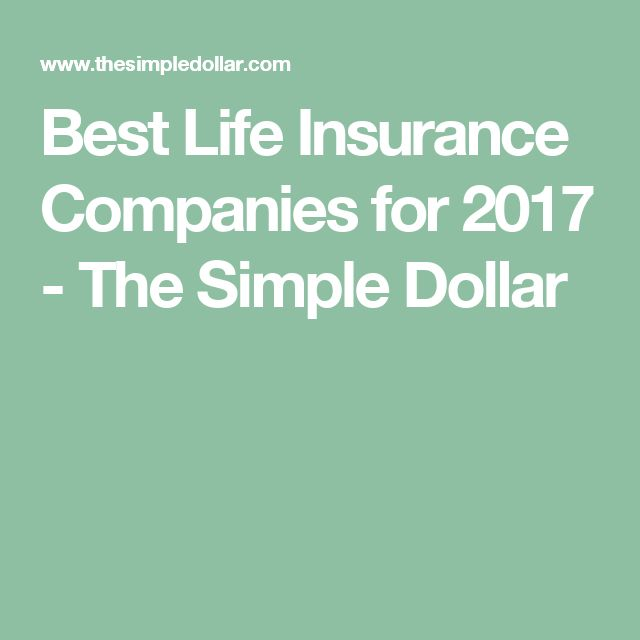Best Life Insurance Companies for 2017 - The Simple Dollar