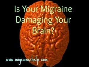 Do Migraines Cause Brain Damage?