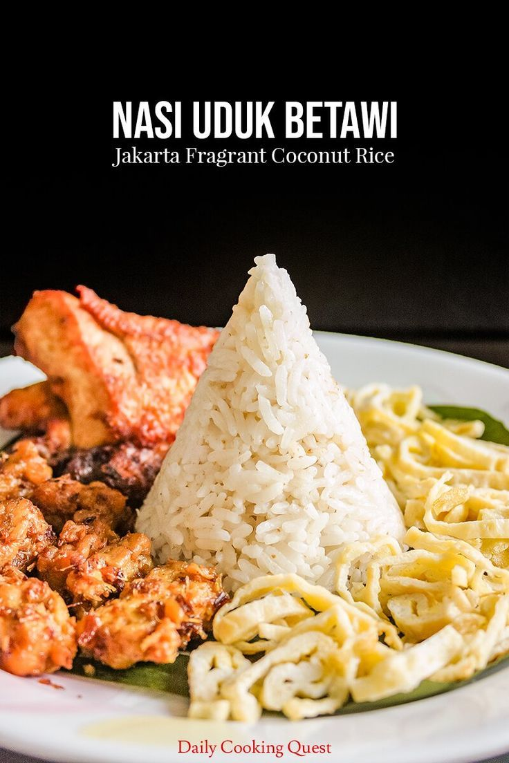 Nasi Uduk Is Made From Rice Especially Jasmine Rice Cooked In Coconut Milk And Multitude Of Spices Resulting In A Super Coconut Rice Recipes Indonesian Food