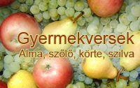 Óvodai versek - ünnepekre, témákra   Gyermekvers és mondóka: alma, szilva, körte, szőlő