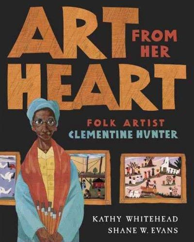 A picture book biography of the remarkable folk artist Clementine Hunter. Can you imagine being an artist who isn't allowed into your own show? That's what happened to folk artist Clementine Hunter. H