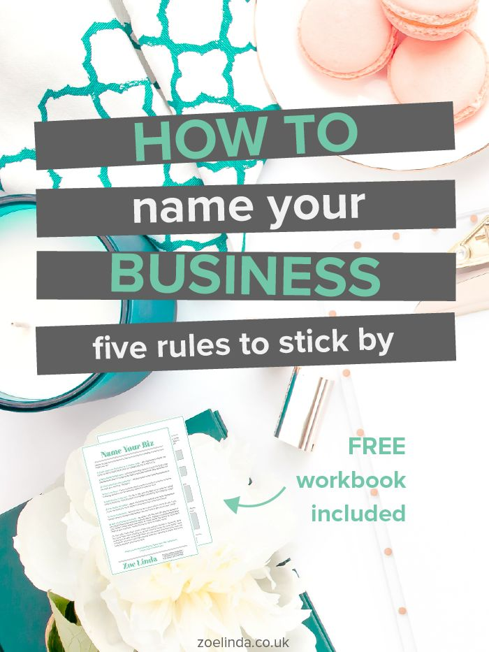 How To Name Your Business: 5 Rules To Stick By | Coming up with a business name is hard work. This guide is perfect for creative entrepreneurs, bloggers and small business owners who are starting a business or planning a rebrand! Click through to find out my top tips and tricks for naming a business and get your hands on your free workbook!