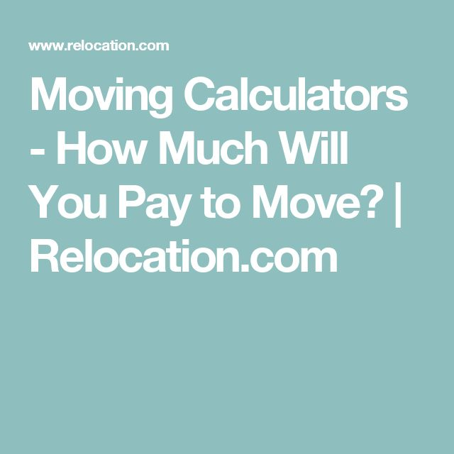Moving Calculators - How Much Will You Pay to Move? | Relocation.com