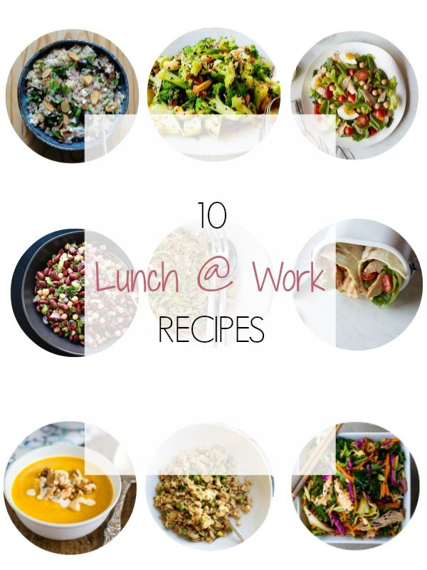 10 Lunch @ Work Recipes - Easy and packable recipes for your lunch at work