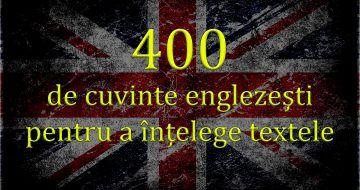 400 de cuvinte englezeşti suficiente pentru a înţelege 75% din texte
