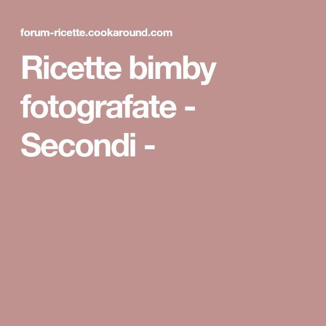 Ricette bimby fotografate - Secondi -