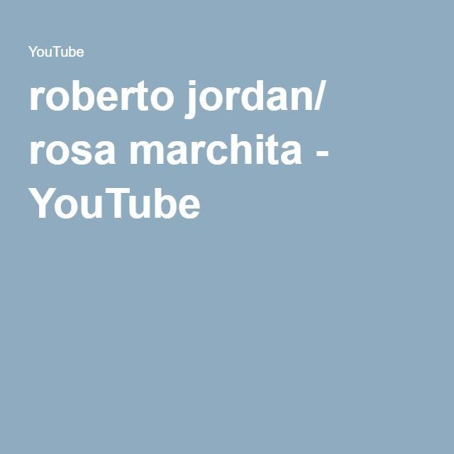 roberto jordan/ rosa marchita - YouTube