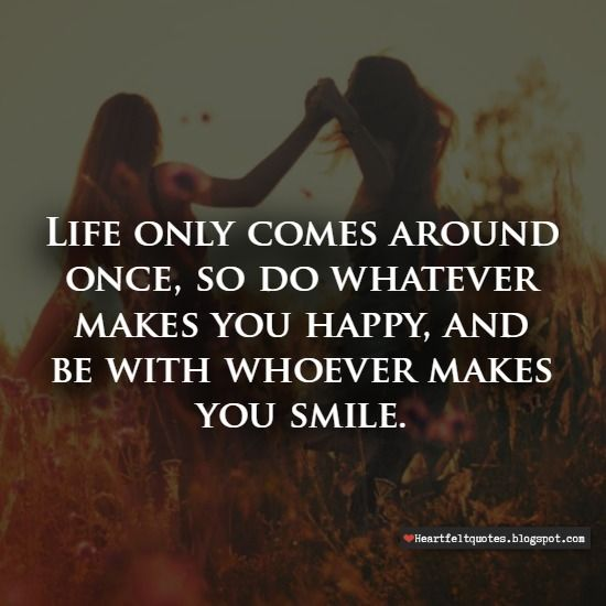 You Get Life Once Quotes: Best 25+ Heartfelt Quotes Ideas On Pinterest