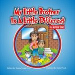 My Little Brother is a Little Different: An Autism Story, by Tammy Parker Cox
