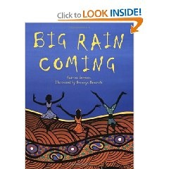 """Big Rain Coming"" by Katrina Germein. As one dry day follows another in the Australian outback, everyone and everything is waiting for the rain. Rosie's kids, the panting dogs, the fat green frogs, and Old Stephen all do what they can to keep cool as they wait. Beautiful full-color artwork & spare text evoke the long wait, & the jubilant relief when the rain finally arrives. The illustrations feature imagery from Aboriginal mythology. An especially striking picture book."