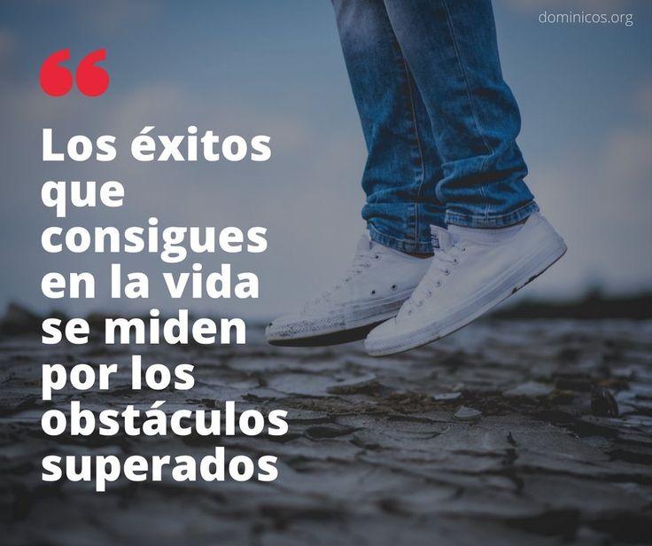 """""""Los éxitos que  consigues en la vida  se miden por  los obstáculos superados """" @dominicos_es #Frase #Frases #Buendía #FelizViernes #FelizFin #Fe #Esperanza #Actitud #Valor #Resilencia"""