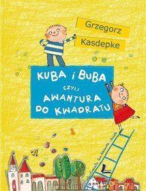 Kuba i Buba czyli awantura do kwadratu - Kasdepke Grzegorz za 21,99 zł | Książki empik.com