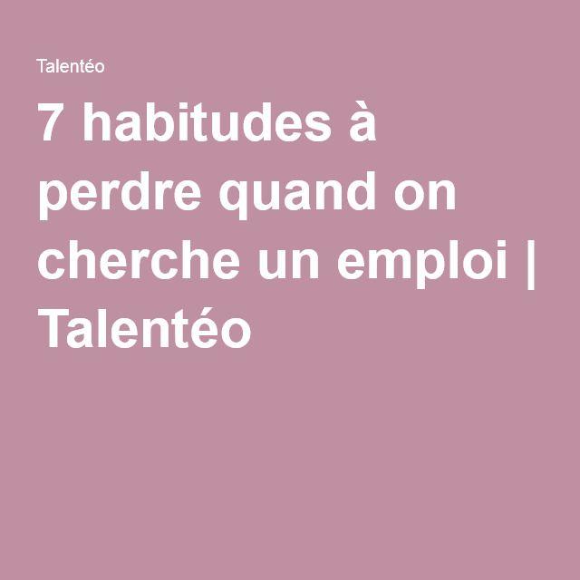 7 habitudes à perdre quand on cherche un emploi   Talentéo