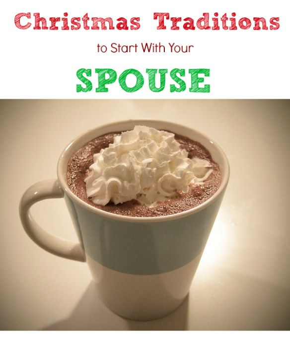 Christmas traditions to start with your spouse: SO MANY great ideas! My husband and I always have a date night at home where we watch the same Christmas movie every year.