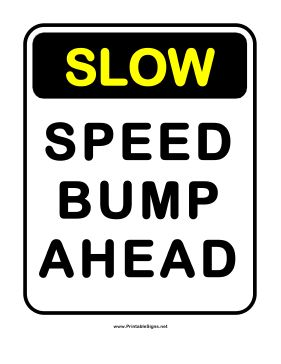This traffic sign includes the message Slow: speed bump ahead. Free to download and print