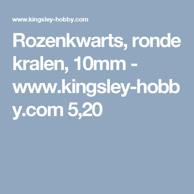 Rozenkwarts, ronde kralen, 10mm - www.kingsley-hobby.com 5,20