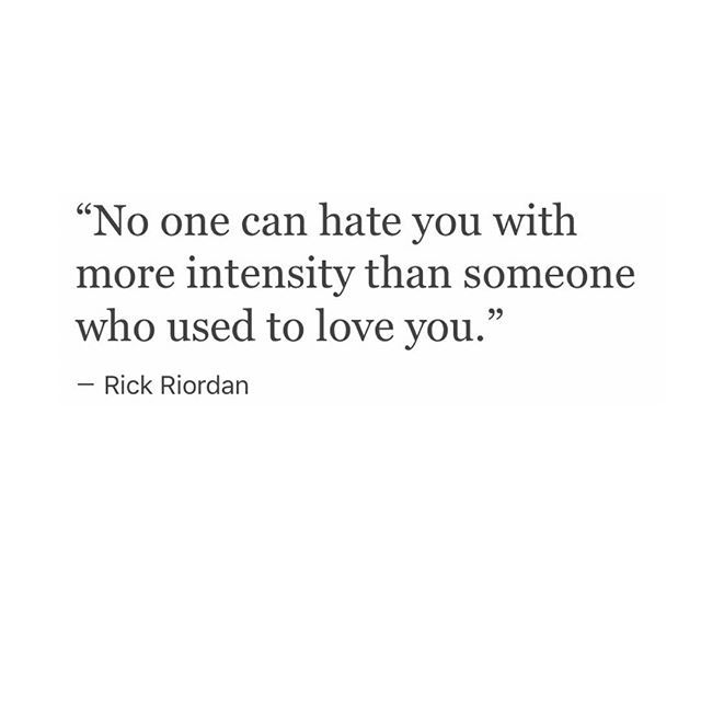 The most powerful hate I have is for people I've love with my whole heart, an then ripped it to pieces