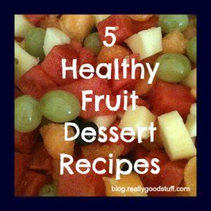 healthy summer fruit desserts heart healthy fruits