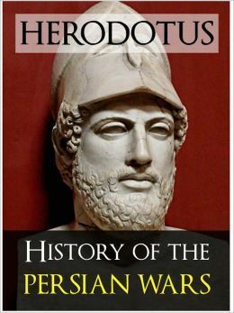 HERODOTUS HISTORY OF THE PERSIAN WAR (The Inspiration for the ...