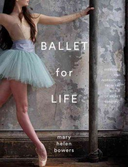 Ballet for Life by Mary Helen Bowers and Alexa Chung