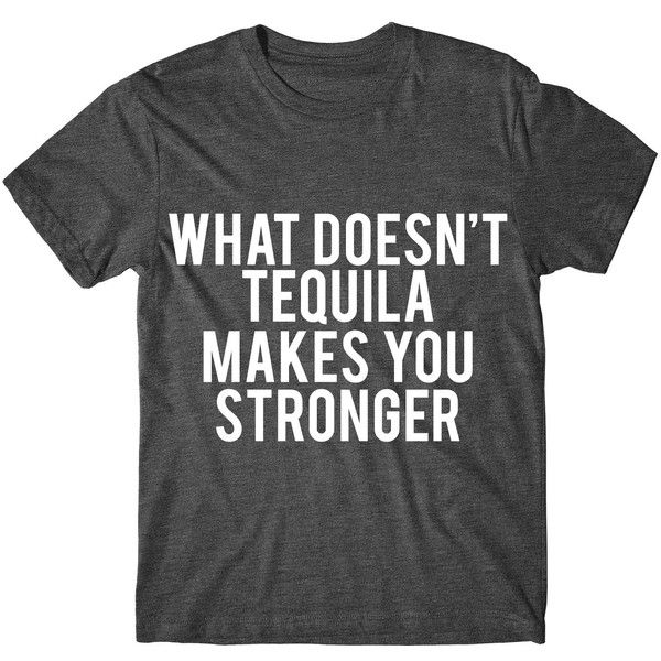 Metallic Gold Print What Doesn't Tequila Makes You Stronger Womens... ($14) ❤ liked on Polyvore featuring tops, t-shirts, black, women's clothing, tee-shirt, metallic gold t shirt, loose fitting t shirts, graphic design t shirts and pattern t shirt