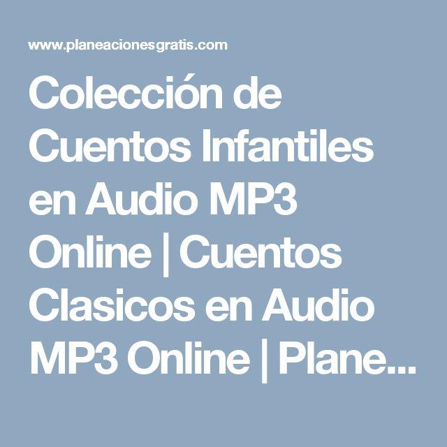Colección de Cuentos Infantiles en Audio MP3 Online   Cuentos Clasicos en Audio MP3 Online   Planeaciones Gratis