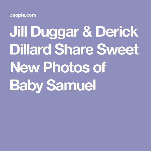 Jill Duggar & Derick Dillard Share Sweet New Photos of Baby Samuel