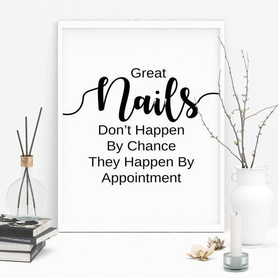 Nail Salon Decor Great Nails Don T Happen By Chance They Happen By Appointment Nail Quote Prints Kutek