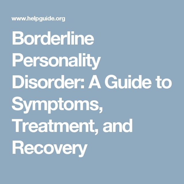 best borderline personality disorder treatment ideas on  borderline personality disorder a guide to symptoms treatment and recovery