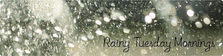 Rainy Tuesday Mornings