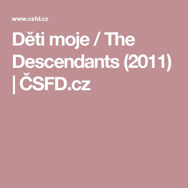 Děti moje / The Descendants (2011) | ČSFD.cz