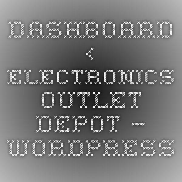 Dashboard ‹ Electronics Outlet Depot — WordPress