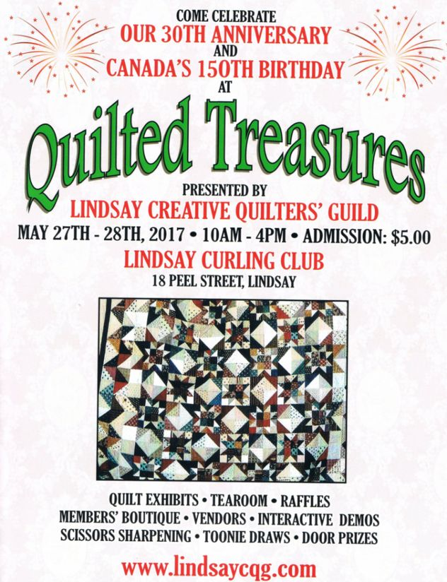 Quilted Treasures, presented by the Lindsay Creative Quilters Guild.  May 27-28, 2017 10am to 4pm. Linsay Curling Club, 18 Peel St., Lindsay, ON.
