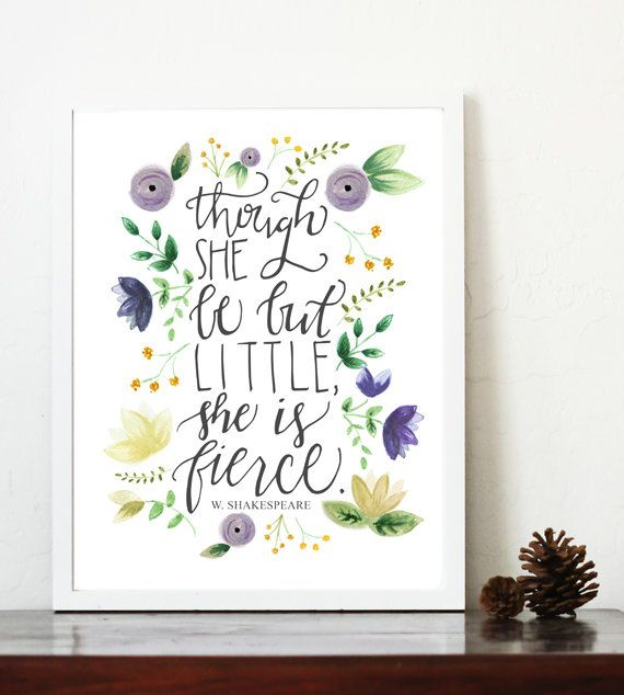 Though She Be But Little She is Fierce nursery print, shakespeare quote, little girl nursery, fierce quote, watercolor floral, purple yellow