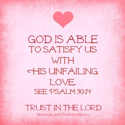 God Is Able . . . Psalm 90:14