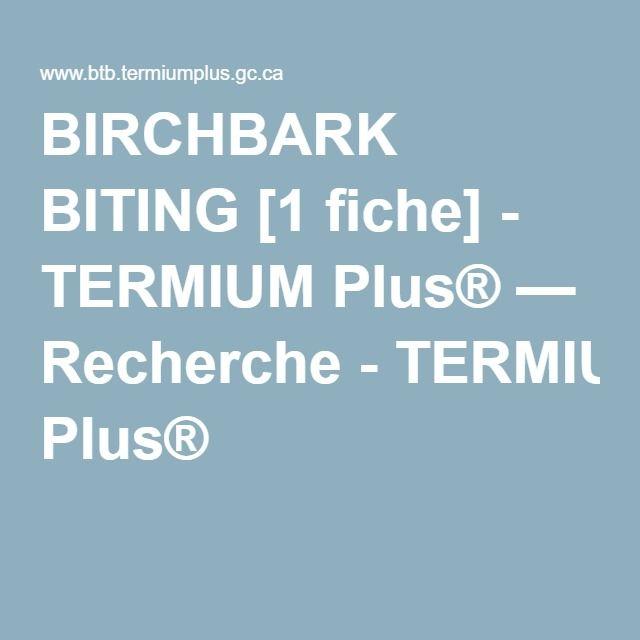 BIRCHBARK BITING [1 fiche] - écorce de bouleau en motif mordelé  French terms