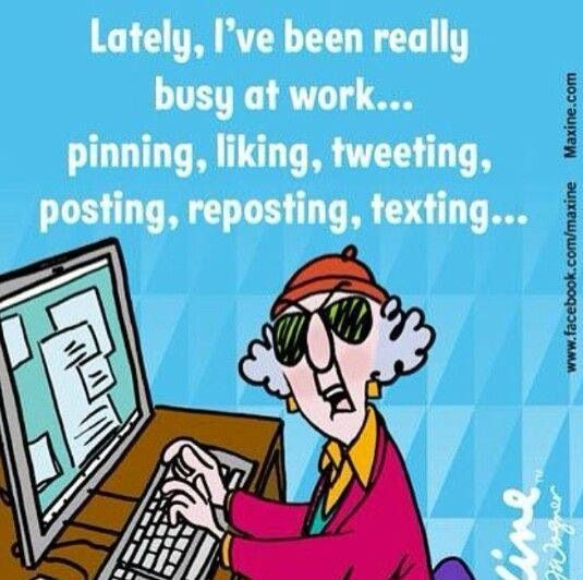Funny Quotes About Being Too Busy: 56 Best Images About Maxine On Pinterest