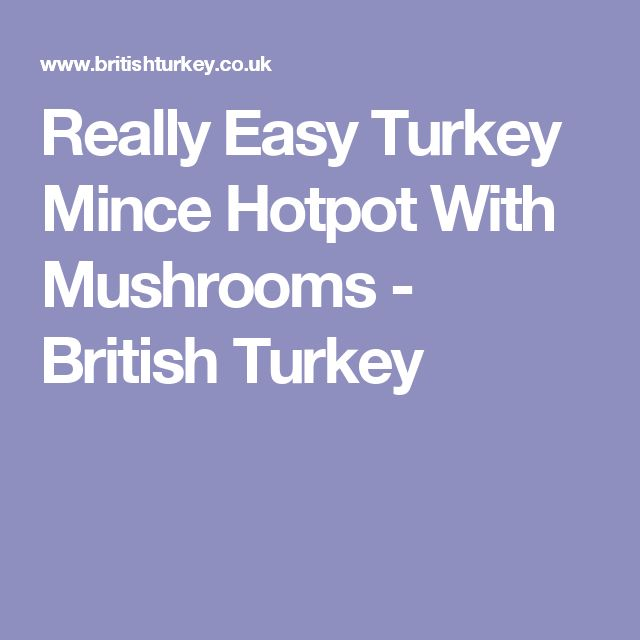 Really Easy Turkey Mince Hotpot With Mushrooms | Recipe ...